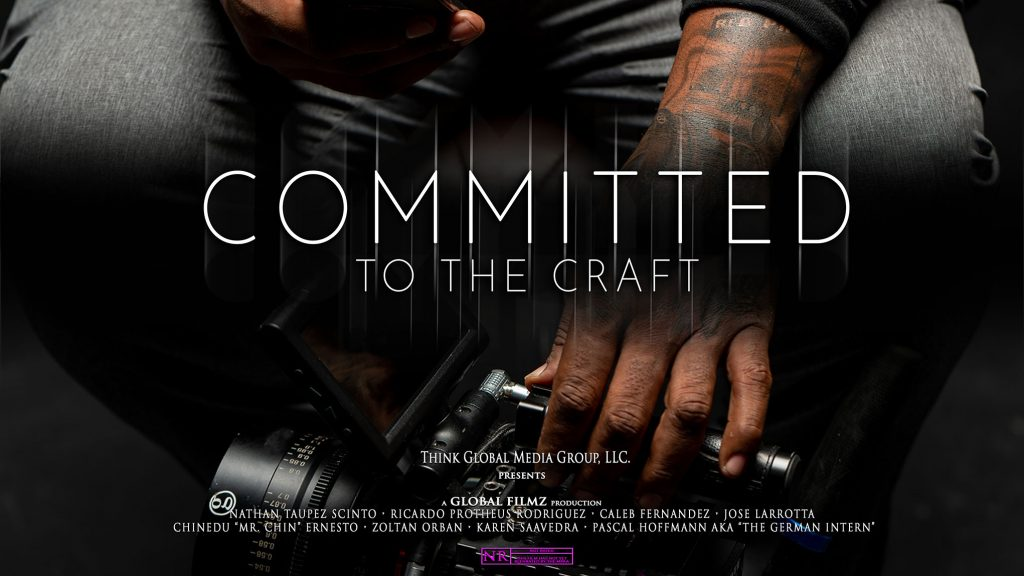 Committed to the Craft, Global Filmz, Think Global Media, the global filmz story